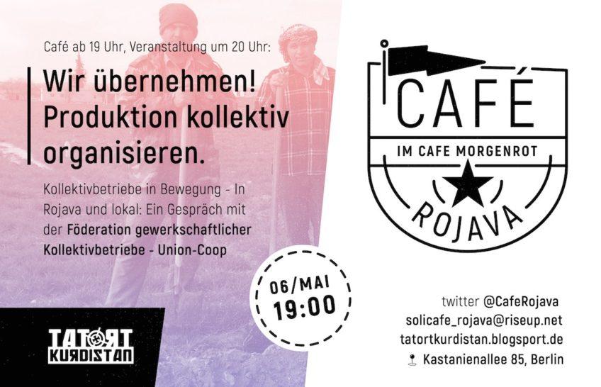 Café Rojava: Wir übernehmen! Produktion kollektiv organisieren