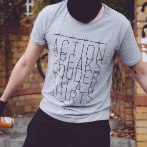 "T-Shirt ""Action speaks louder"""